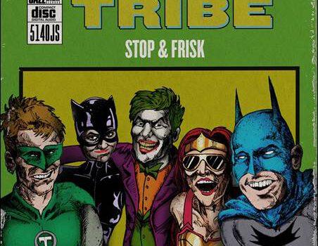 Tribe – Stop & Frisk