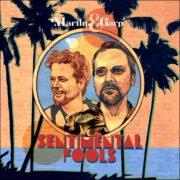 Martin & Garp – Sentimental Fools