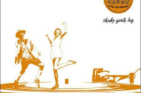 Hot Damn Horns & The Soul Machine – Shake Your Leg