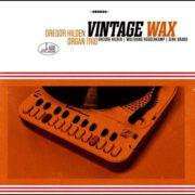 Gregor Hilden Organ Trio – Vintage Wax