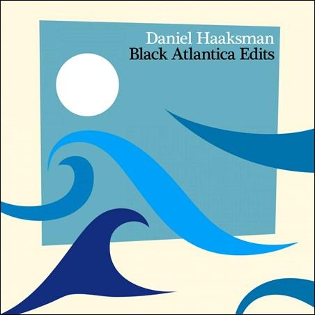 Various – Daniel Haaksman – Black Atlantica Edits