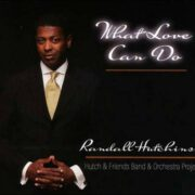 Randall Hutchins – What Love Can Do