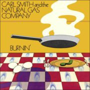 Carl Smith and the Natural Gas Company – Burnin'