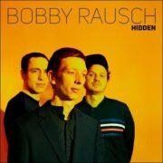 Bobby Rausch – Hidden