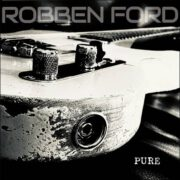 Robben Ford – Pure