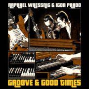 Raphael Wressnig & Igor Prado – Groove & Good Times