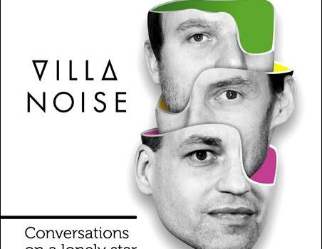 Villa Noise – Conversations On A Lonely Star